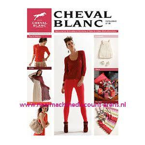 Cheval Blanc - catalogue 18 - lente/zomer 2014 -incl. Nederlandse werkbeschrijving